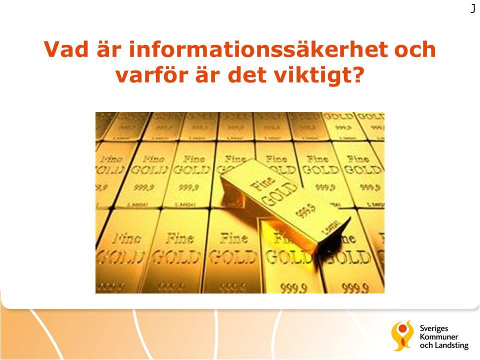 Informationssäkerhet i olika processer IT- förvaltning Projekt Intern styrning Upphandling J
