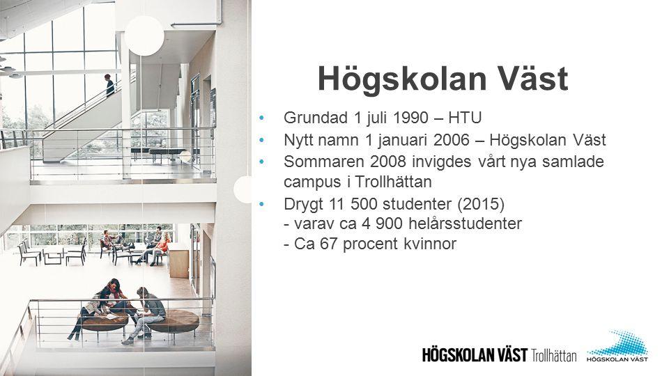 Grundad 1 juli 1990 – HTU Nytt namn 1 januari 2006 – Högskolan Väst Sommaren 2008 invigdes vårt nya samlade campus i Trollhättan Drygt 11 500 studente