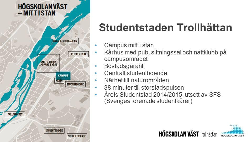 Studentstaden Trollhättan 9 Campus mitt i stan Kårhus med pub, sittningssal och nattklubb på campusområdet Bostadsgaranti Centralt studentboende Närhe