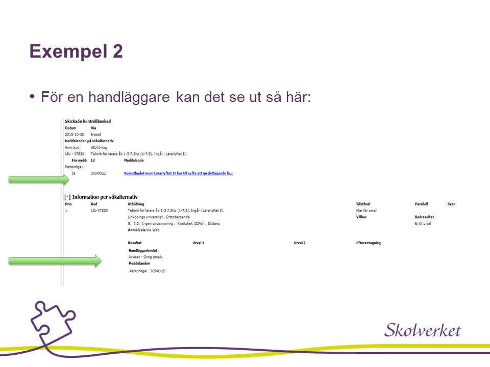 Exempel 2 För en handläggare kan det se ut så här:
