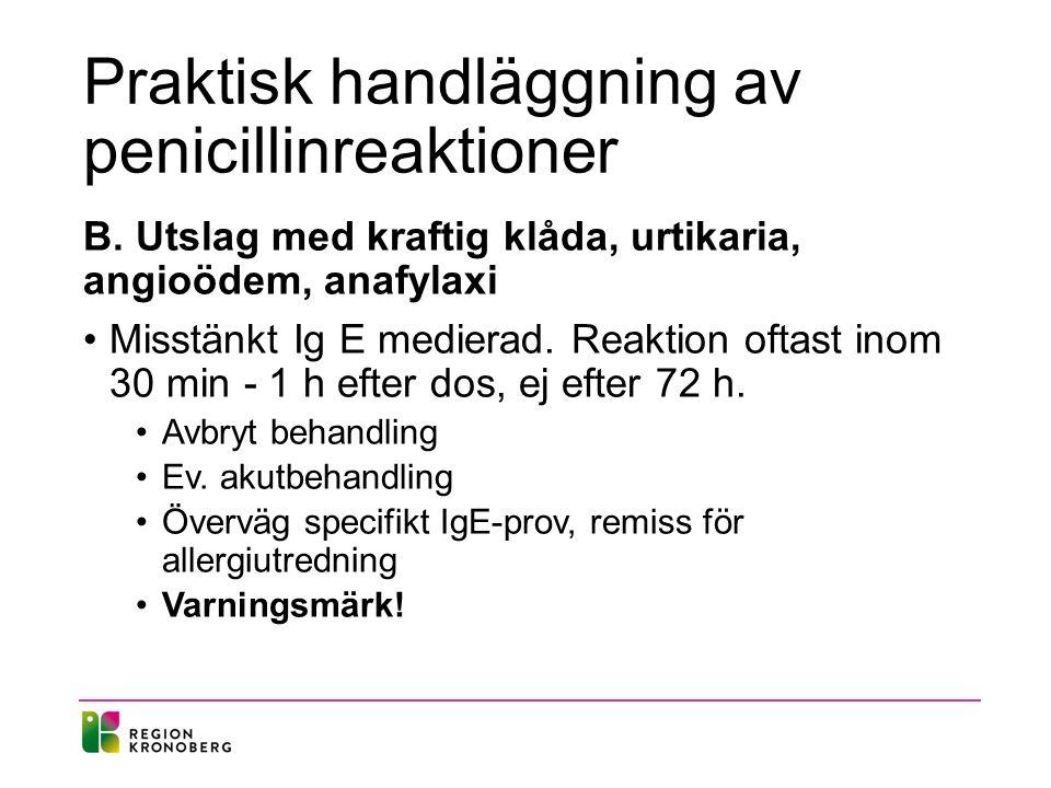 Praktisk handläggning av penicillinreaktioner B.