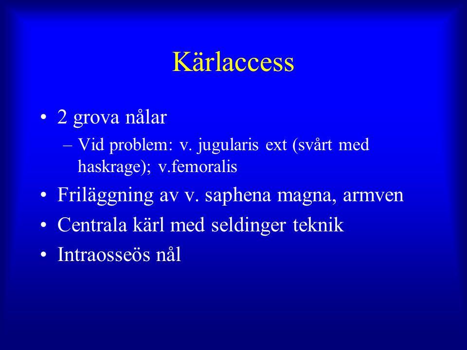 Kärlaccess 2 grova nålar –Vid problem: v.