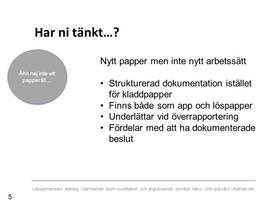 Länsgemensam ledning i samverkan inom socialtjänst och angränsande område hälso- och sjukvård i Kalmar län Brist i kommunikation orsakar tillbud och händelser Stor mängd kritisk information om enskilda patienter överförs.