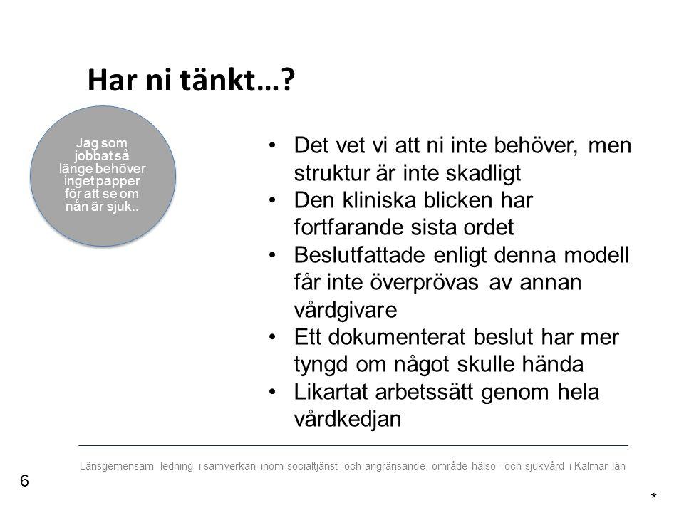 Länsgemensam ledning i samverkan inom socialtjänst och angränsande område hälso- och sjukvård i Kalmar län Patienten blir omhändertagen på optimal vårdnivå Skapar trygghet i bedömningen både för sjuksköterskan anhörig och patienten Genomför en tydlig strukturerad bedömning, alla gör lika Enklare att dokumentera och följa upp Kvalitetssäkring av utförd insats *17 Vilken slutsats kan vi dra av det här?
