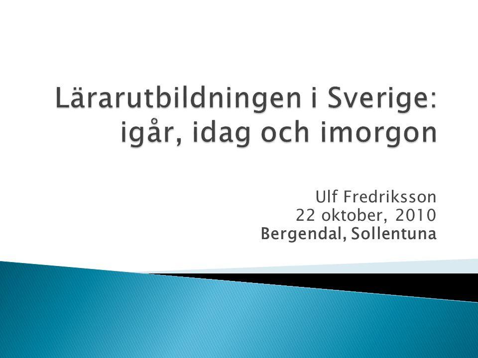Ulf Fredriksson 22 oktober, 2010 Bergendal, Sollentuna