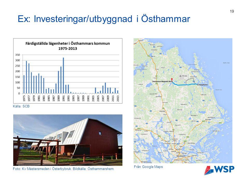 Ex: Investeringar/utbyggnad i Östhammar 19 Från Google Maps Foto: Kv Mästersmeden i Österbybruk.