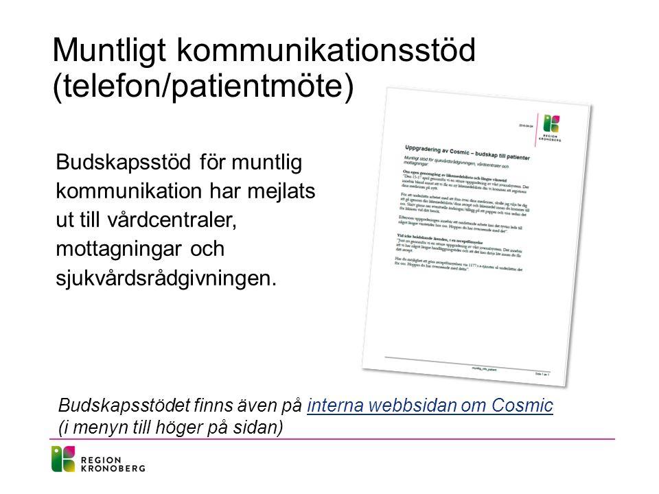 Muntligt kommunikationsstöd (telefon/patientmöte) Budskapsstöd för muntlig kommunikation har mejlats ut till vårdcentraler, mottagningar och sjukvårdsrådgivningen.