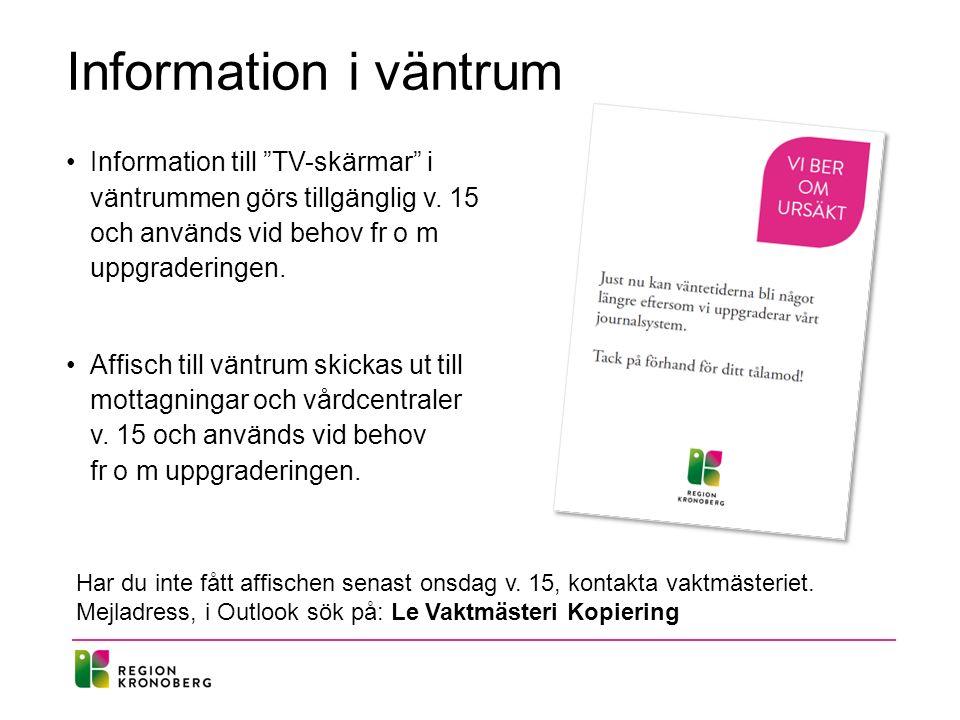"""Information i väntrum Information till """"TV-skärmar"""" i väntrummen görs tillgänglig v. 15 och används vid behov fr o m uppgraderingen. Affisch till vänt"""