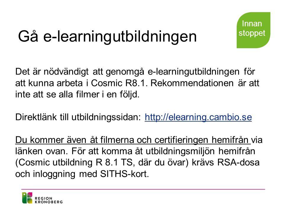Gå e-learningutbildningen Innan stoppet Det är nödvändigt att genomgå e-learningutbildningen för att kunna arbeta i Cosmic R8.1.