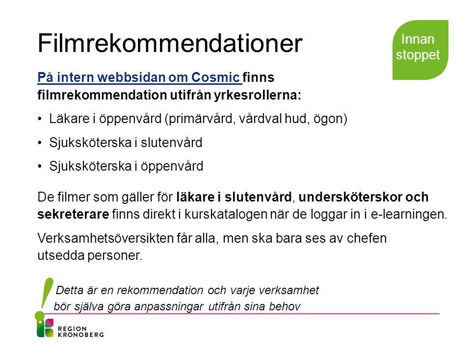 Filmrekommendationer På intern webbsidan om Cosmic På intern webbsidan om Cosmic finns filmrekommendation utifrån yrkesrollerna: Läkare i öppenvård (p