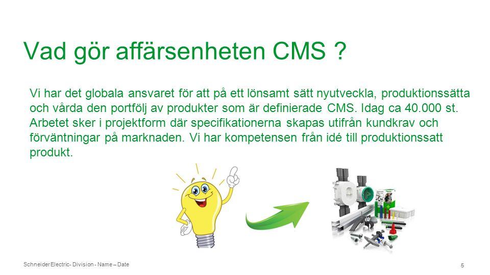 Schneider Electric- Division - Name – Date 5 Vad gör affärsenheten CMS .