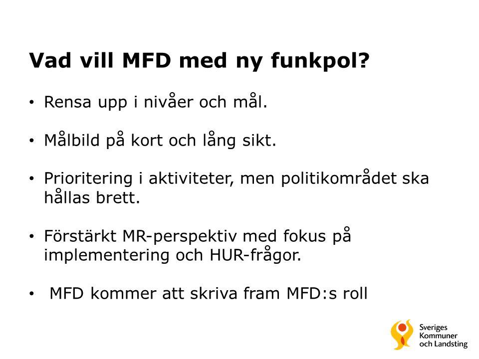 Vad vill MFD med ny funkpol.Rensa upp i nivåer och mål.