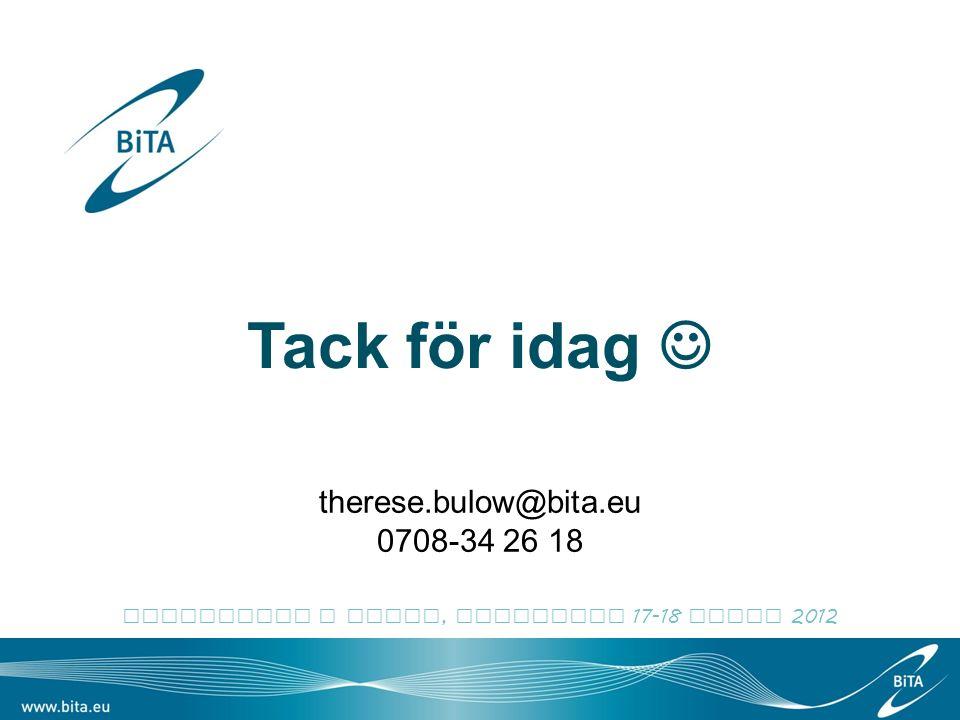 therese.bulow@bita.eu 0708-34 26 18 Callcenter i fokus, Stockholm 17-18 qpril 2012 Tack för idag