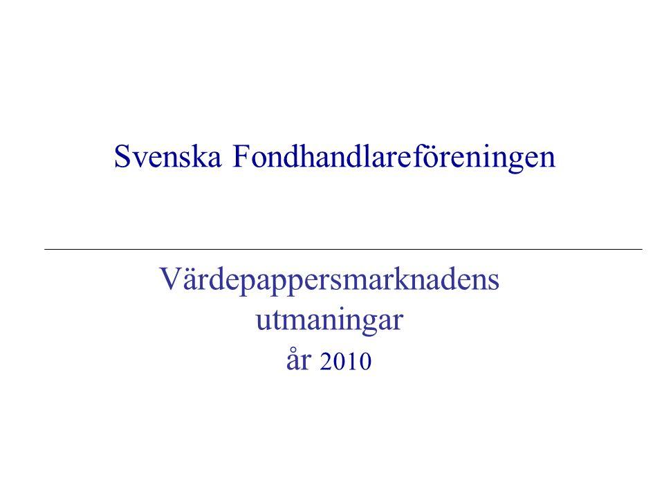 Svenska Fondhandlareföreningen Värdepappersmarknadens utmaningar år 2010