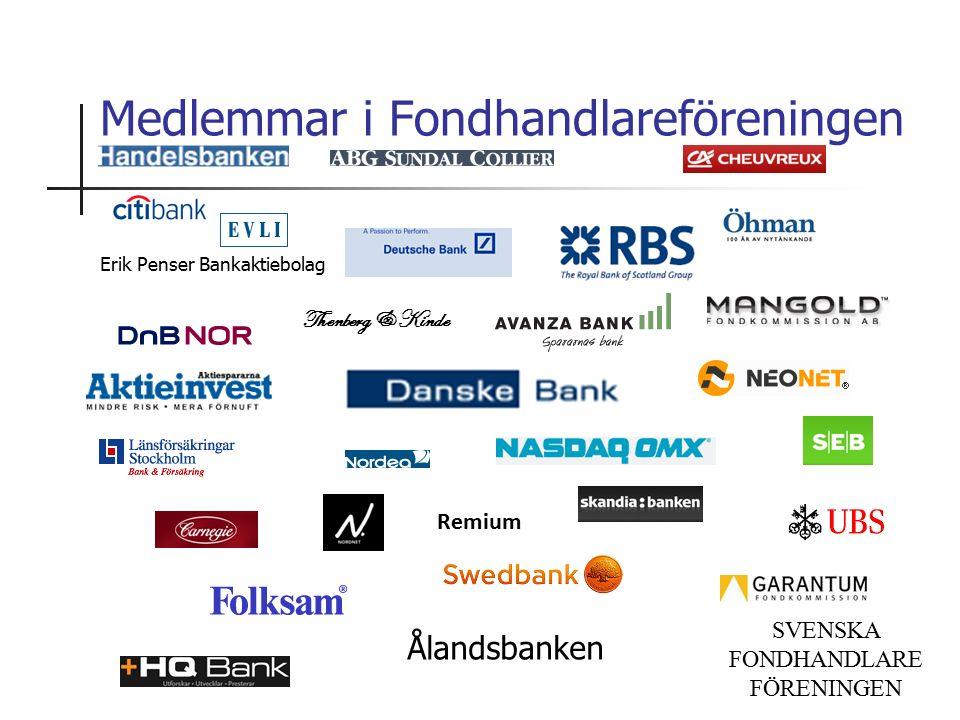SVENSKA FONDHANDLARE FÖRENINGEN Medlemmar i Fondhandlareföreningen Remium Thenberg & Kinde Erik Penser Bankaktiebolag Ålandsbanken