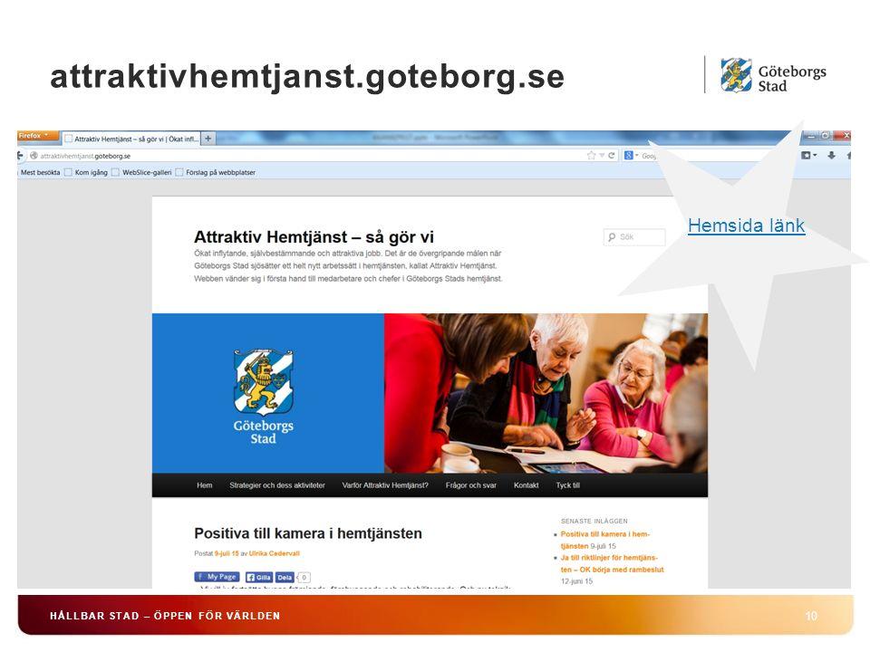attraktivhemtjanst.goteborg.se 10 HÅLLBAR STAD – ÖPPEN FÖR VÄRLDEN Hemsida länk