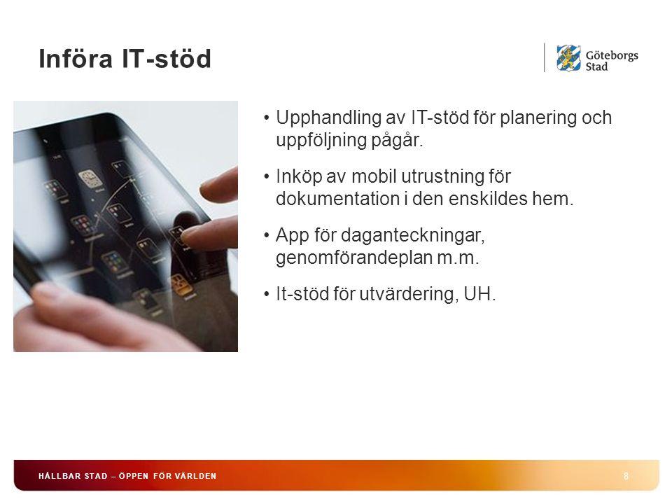 HÅLLBAR STAD – ÖPPEN FÖR VÄRLDEN 8 Upphandling av IT-stöd för planering och uppföljning pågår.