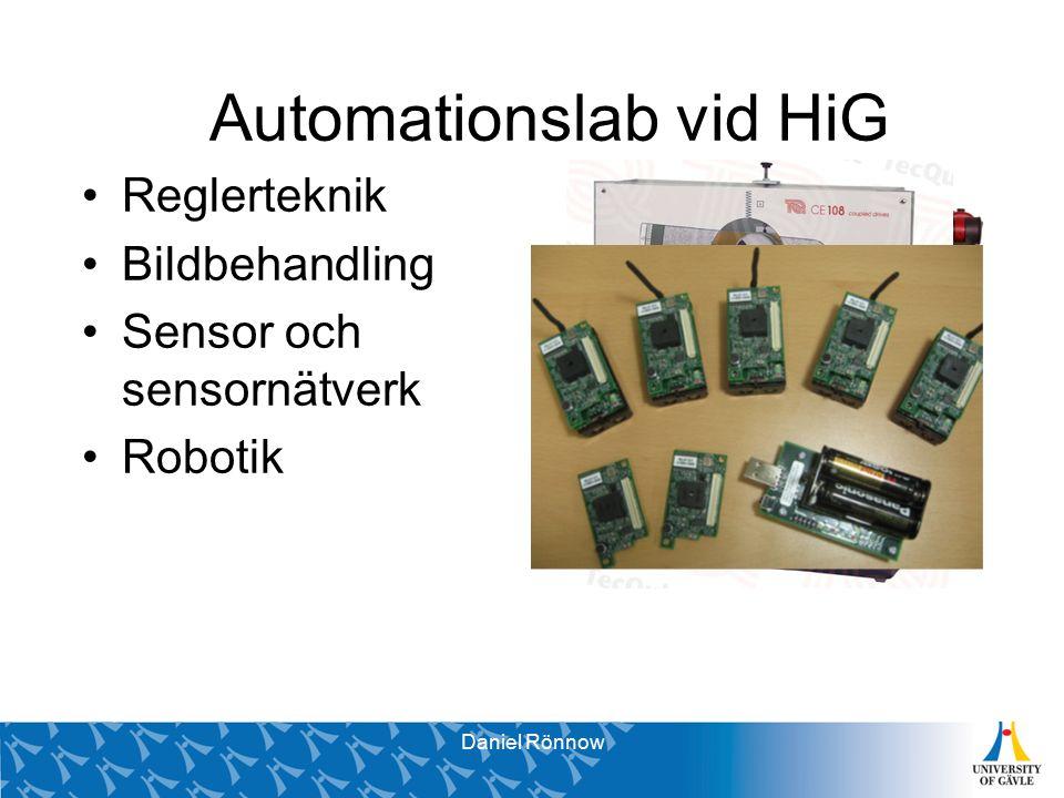 Svante Brunåker Pro Vice-Chancellor Automationslab vid HiG Reglerteknik Bildbehandling Sensor och sensornätverk Robotik Daniel Rönnow