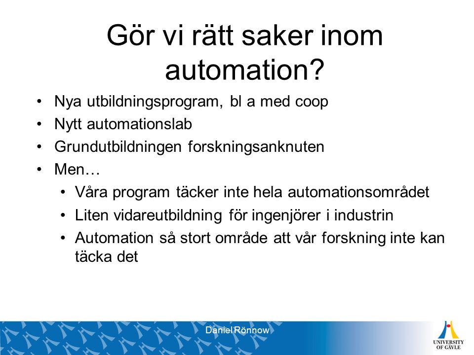 Svante Brunåker Pro Vice-Chancellor Gör vi rätt saker inom automation.