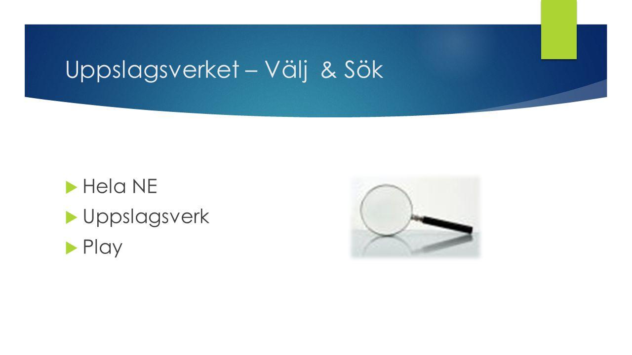 Uppslagsverket – Välj & Sök  Hela NE  Uppslagsverk  Play