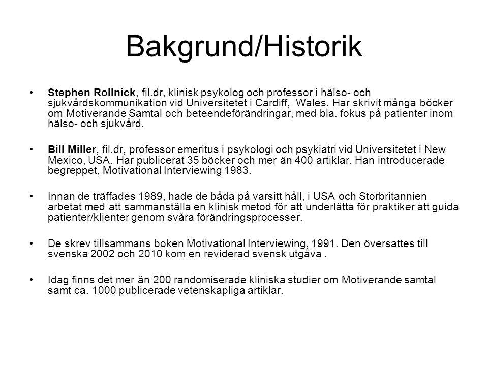 Bakgrund/Historik Stephen Rollnick, fil.dr, klinisk psykolog och professor i hälso- och sjukvårdskommunikation vid Universitetet i Cardiff, Wales.