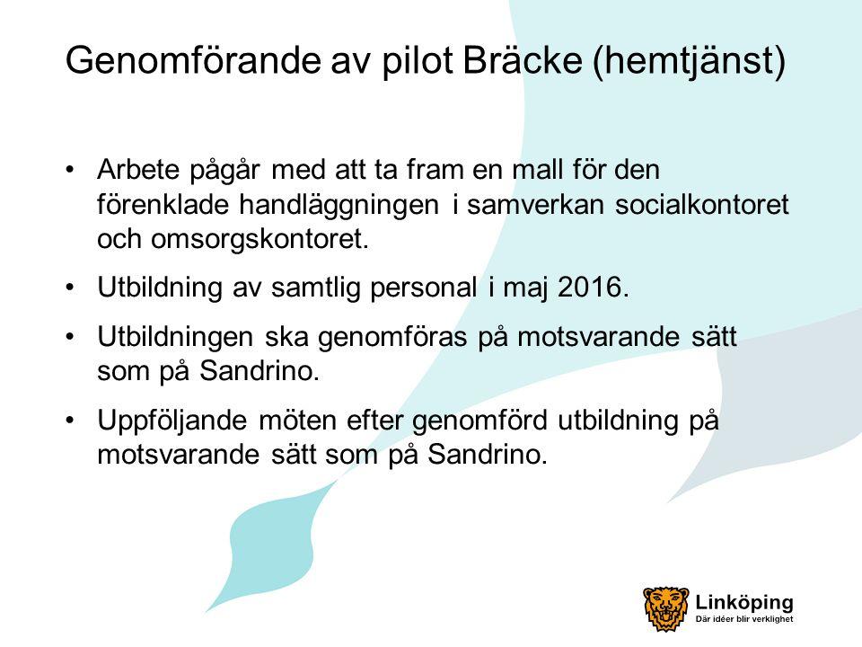 Genomförande av pilot Bräcke (hemtjänst) Arbete pågår med att ta fram en mall för den förenklade handläggningen i samverkan socialkontoret och omsorgskontoret.