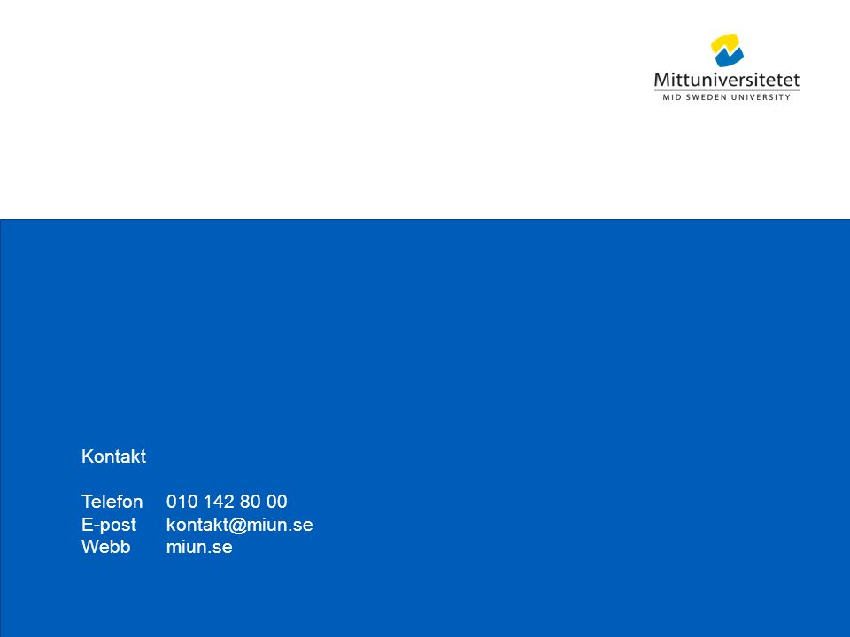 Mittuniversitetet Kontakt Telefon010 142 80 00 E-postkontakt@miun.se Webbmiun.se