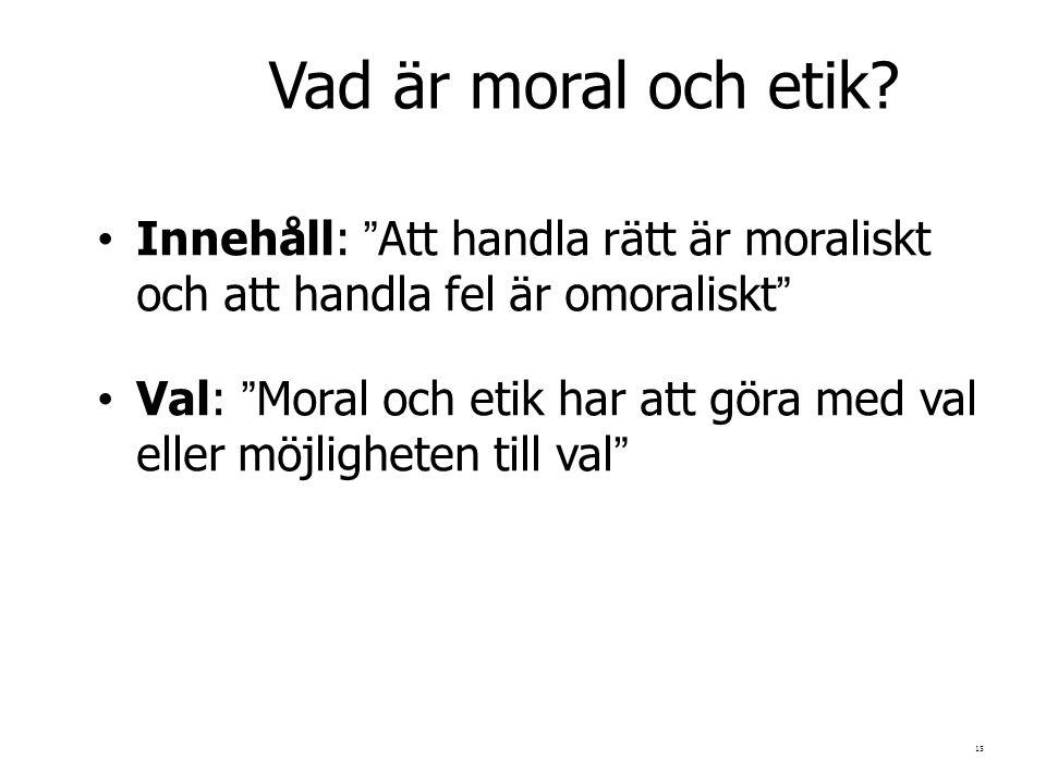 15 Vad är moral och etik.