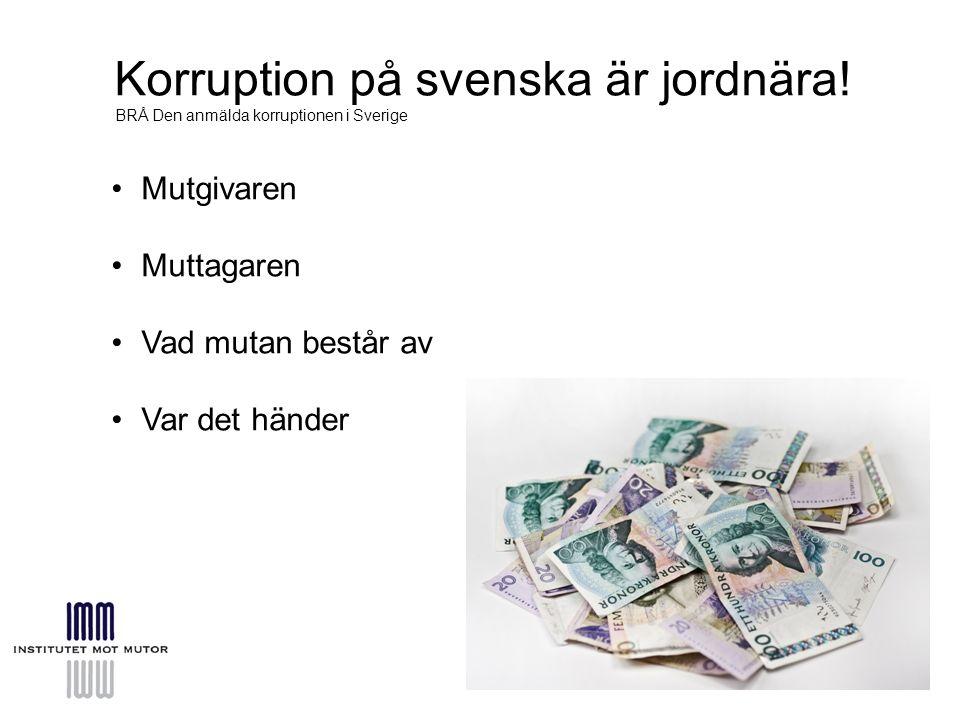 Korruption på svenska är jordnära.