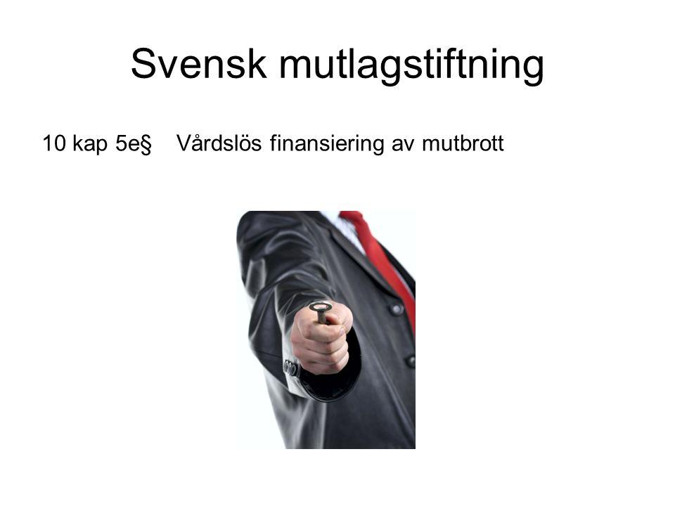 Svensk mutlagstiftning 10 kap 5e§Vårdslös finansiering av mutbrott