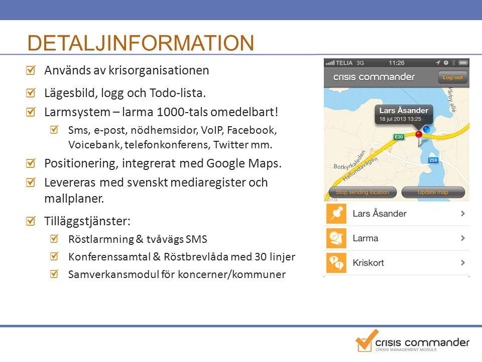 DETALJINFORMATION Används av krisorganisationen Lägesbild, logg och Todo-lista.