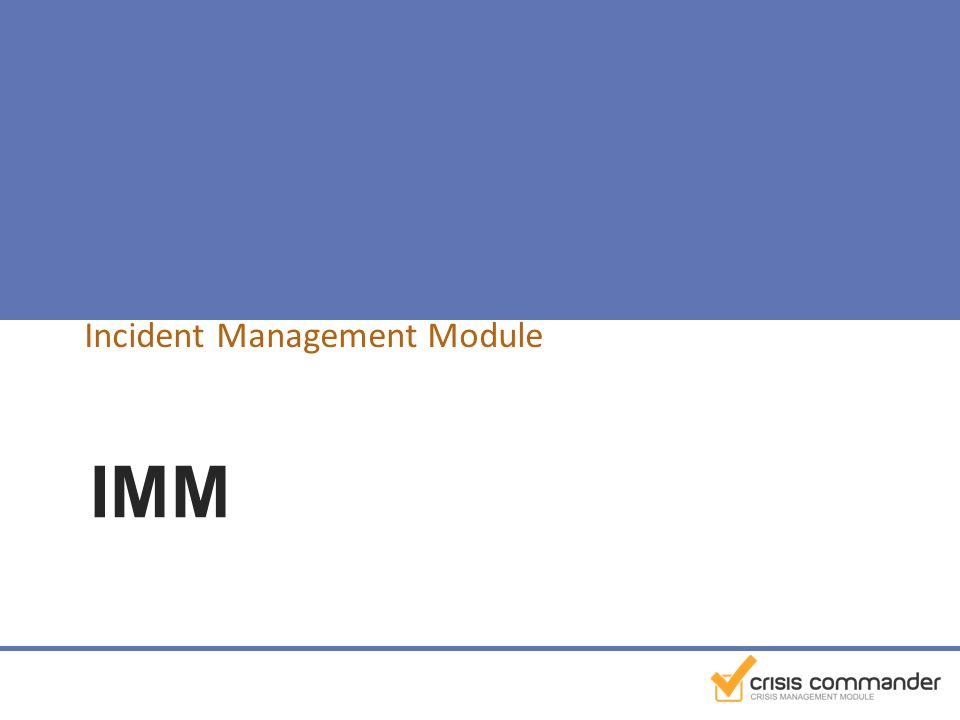 IMM Incident Management Module
