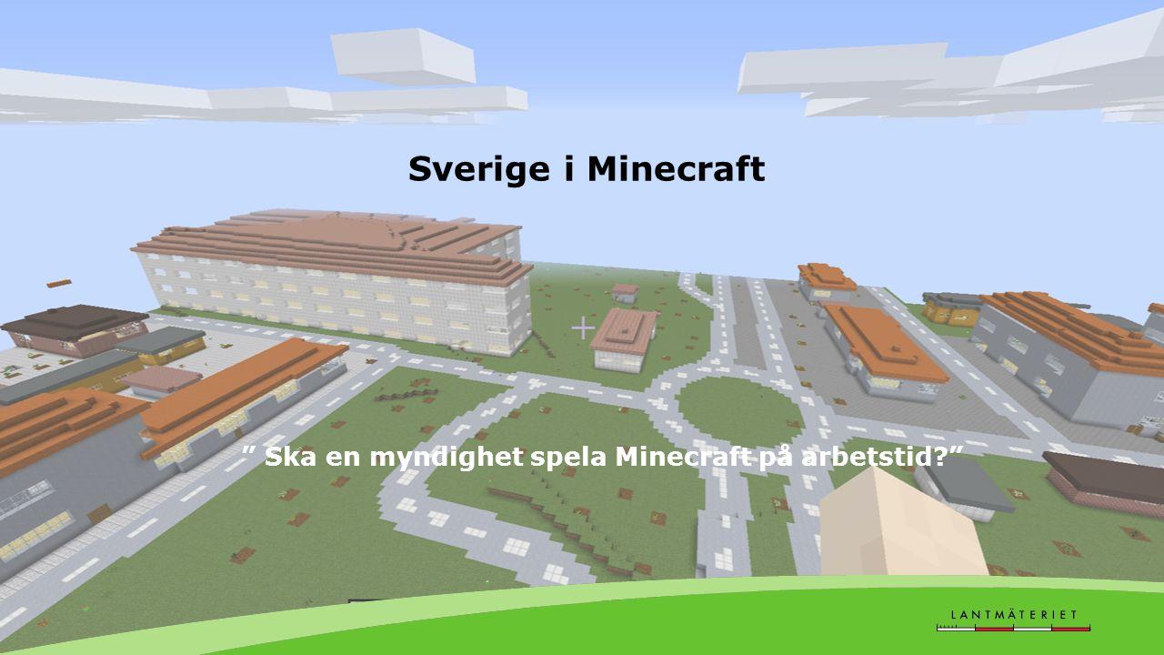 Sverige i Minecraft Ska en myndighet spela Minecraft på arbetstid