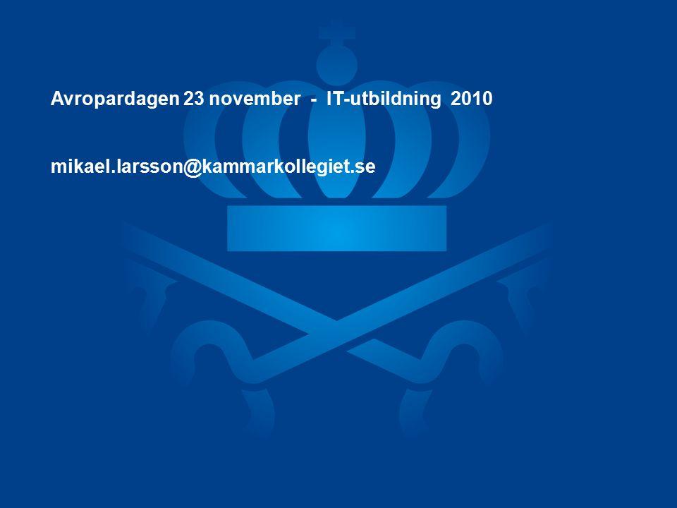 Avropardagen 23 november - IT-utbildning 2010 mikael.larsson@kammarkollegiet.se
