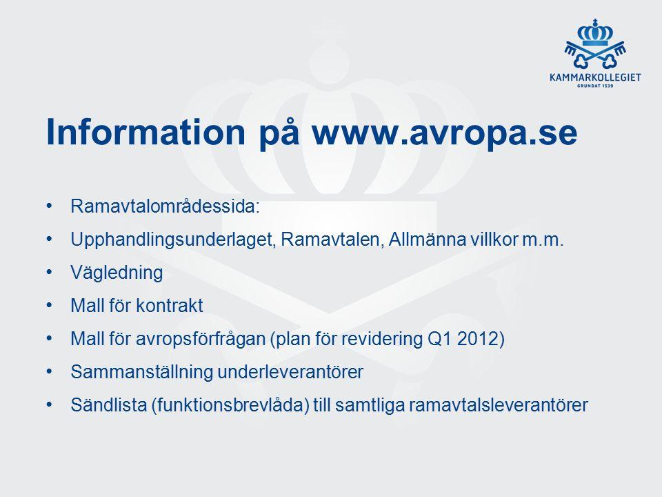 Information på www.avropa.se Ramavtalområdessida: Upphandlingsunderlaget, Ramavtalen, Allmänna villkor m.m.