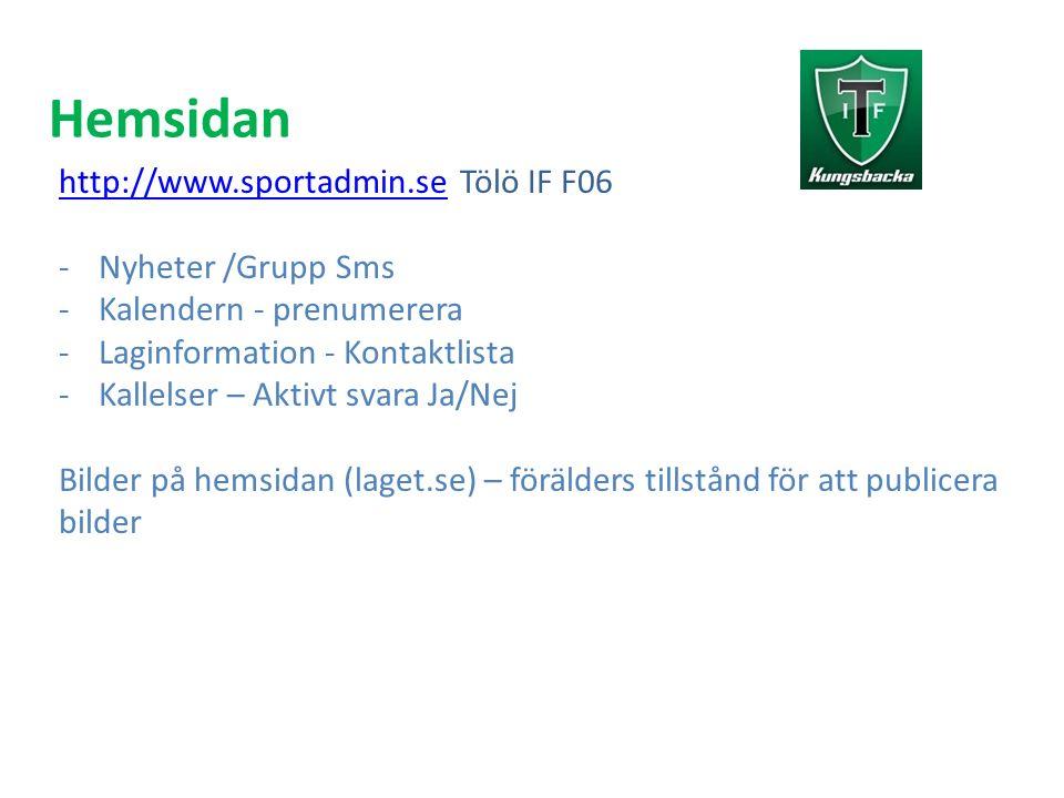 Hemsidan http://www.sportadmin.sehttp://www.sportadmin.se Tölö IF F06 -Nyheter /Grupp Sms -Kalendern - prenumerera -Laginformation - Kontaktlista -Kal