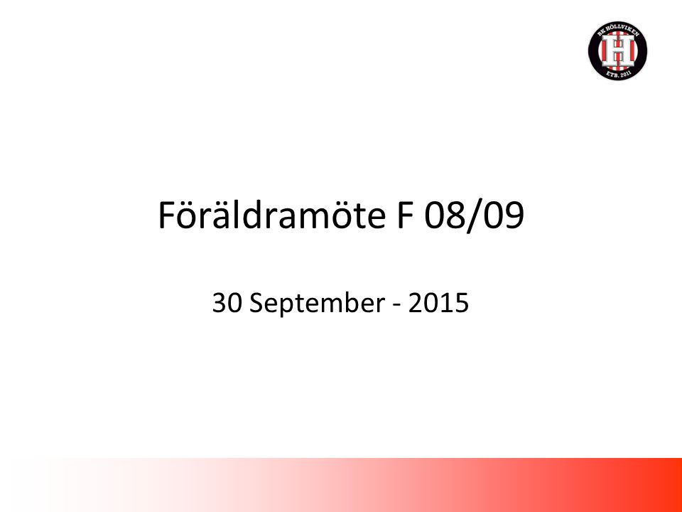 Föräldramöte F 08/09 30 September - 2015
