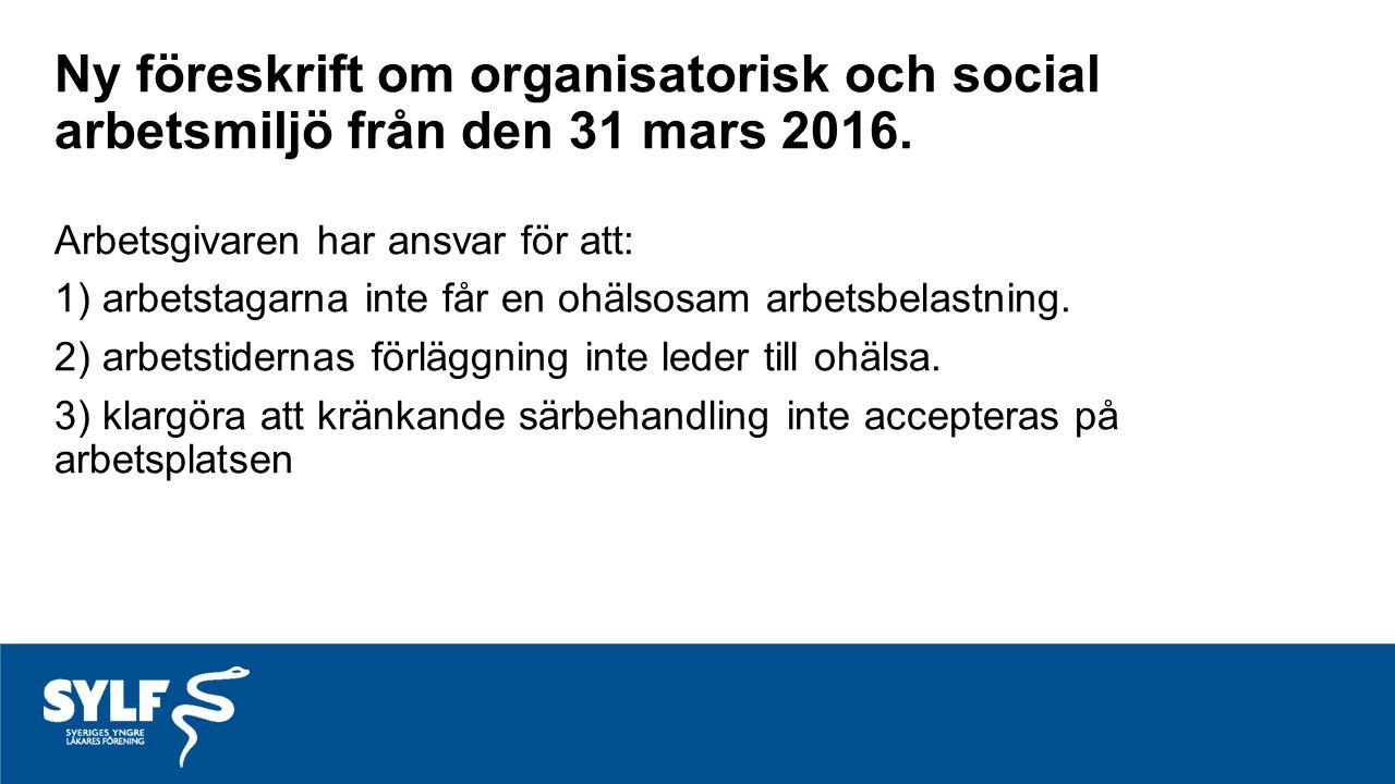 Ny föreskrift om organisatorisk och social arbetsmiljö från den 31 mars 2016.