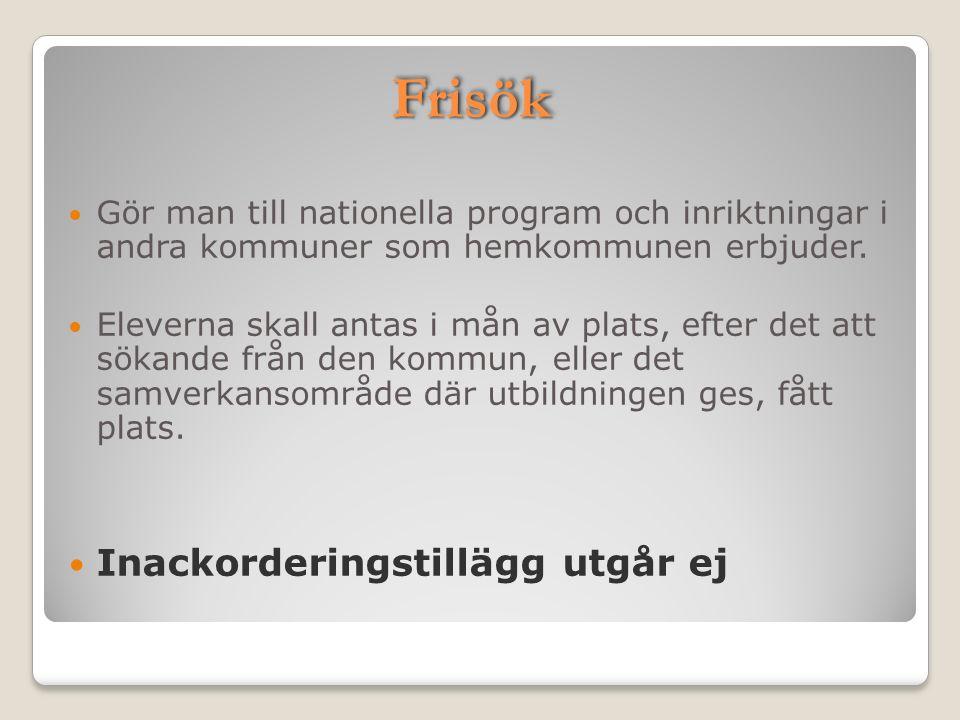 FrisökFrisök Gör man till nationella program och inriktningar i andra kommuner som hemkommunen erbjuder.