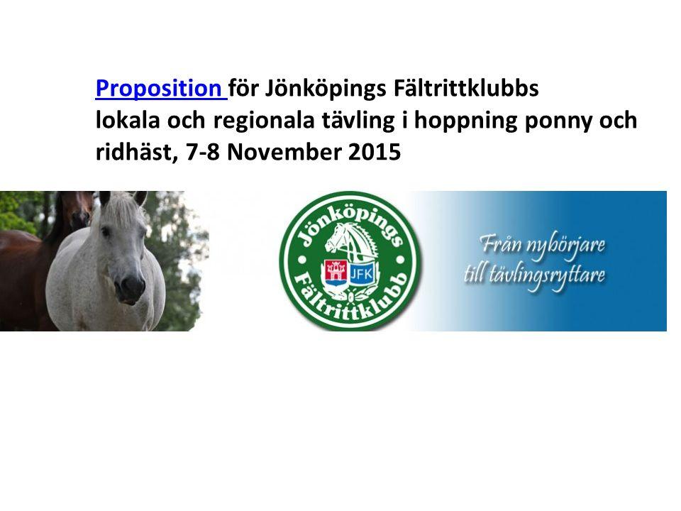 Proposition Proposition för Jönköpings Fältrittklubbs lokala och regionala tävling i hoppning ponny och ridhäst, 7-8 November 2015