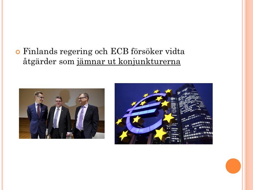 Finlands regering och ECB försöker vidta åtgärder som jämnar ut konjunkturerna