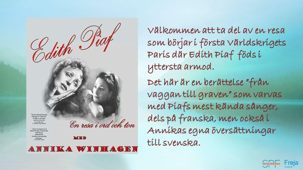 Lovande… …Klubbmästare Dagens artist: Annika Winhagen sjunger …… och tolkar Edith Piaf