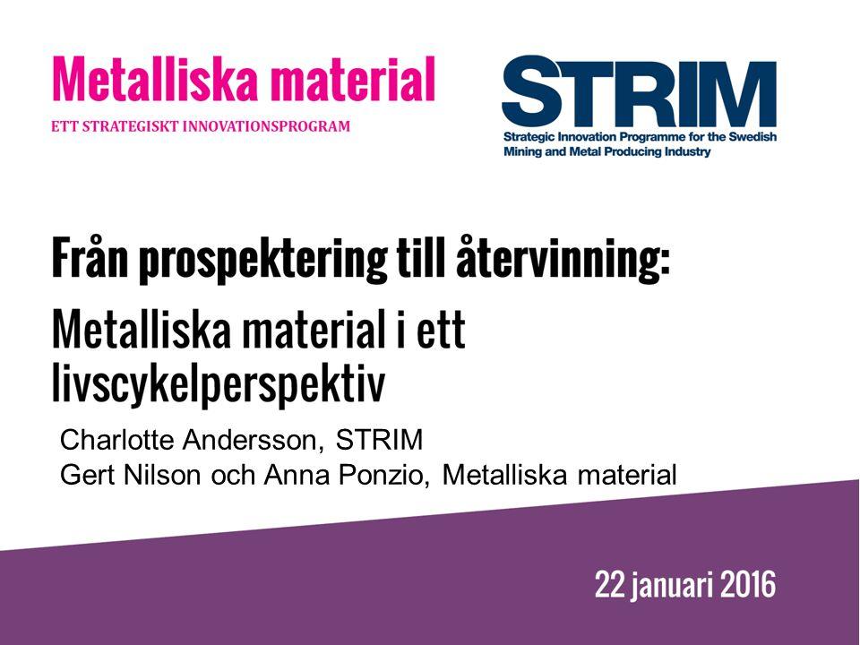 Charlotte Andersson, STRIM Gert Nilson och Anna Ponzio, Metalliska material