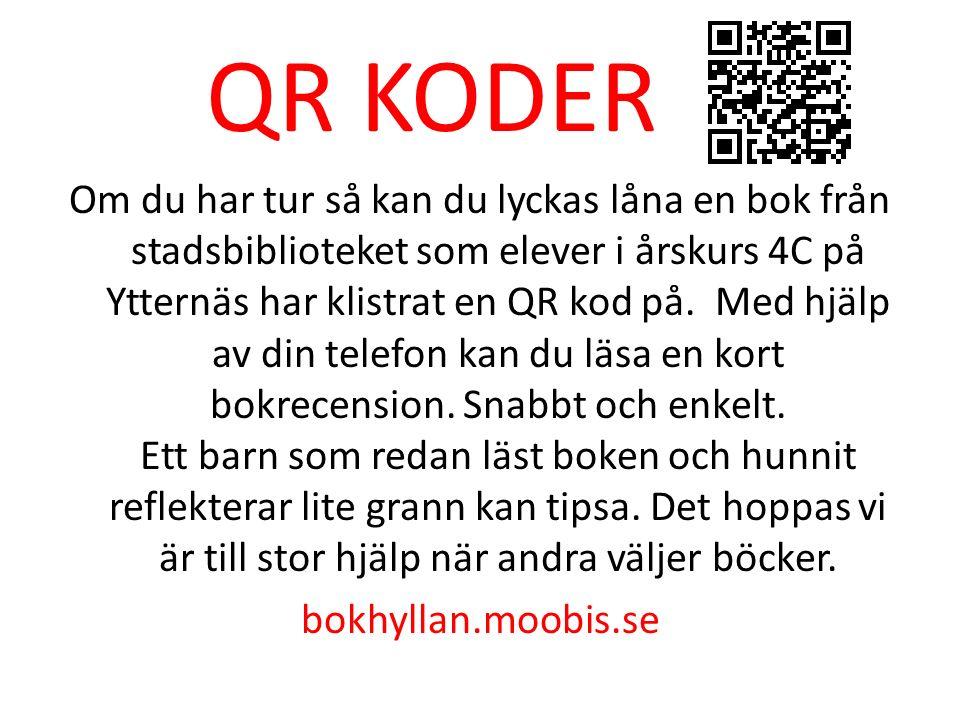 QR KODER Om du har tur så kan du lyckas låna en bok från stadsbiblioteket som elever i årskurs 4C på Ytternäs har klistrat en QR kod på.