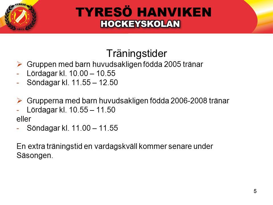 5 Träningstider  Gruppen med barn huvudsakligen födda 2005 tränar -Lördagar kl.