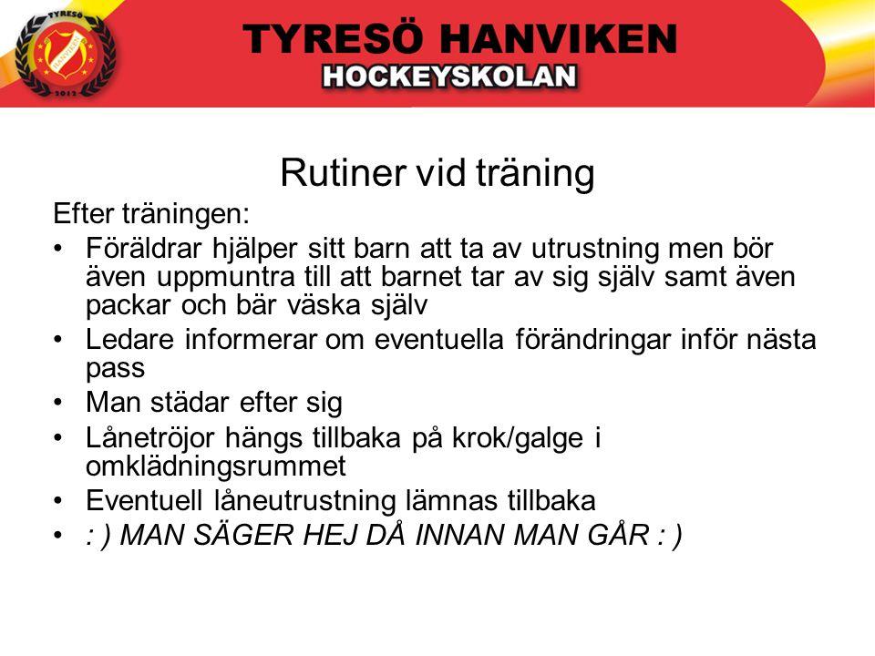 Rutiner vid träning Efter träningen: Föräldrar hjälper sitt barn att ta av utrustning men bör även uppmuntra till att barnet tar av sig själv samt äve