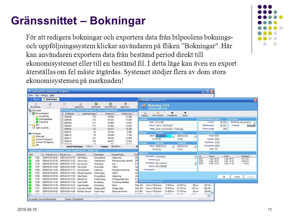 2016-09-1911 Gränssnittet – Bokningar För att redigera bokningar och exportera data från bilpoolens boknings- och uppföljningssystem klickar användaren på fliken Bokningar .
