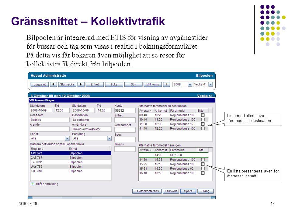2016-09-1918 Gränssnittet – Kollektivtrafik Bilpoolen är integrerad med ETIS för visning av avgångstider för bussar och tåg som visas i realtid i bokningsformuläret.