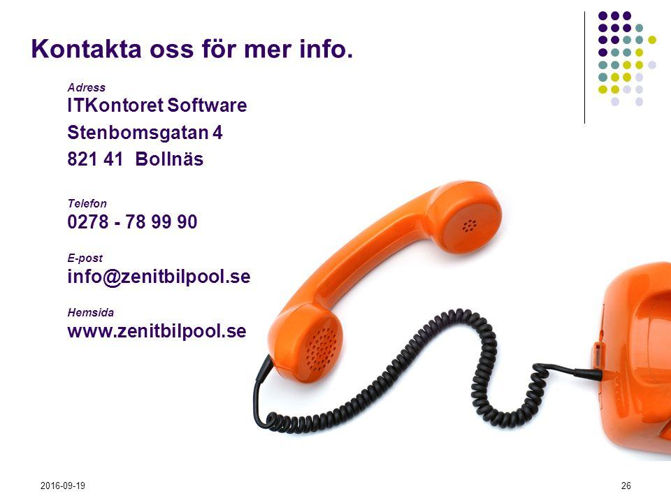 2016-09-1926 Kontakta oss för mer info. Adress ITKontoret Software Stenbomsgatan 4 821 41 Bollnäs Telefon 0278 - 78 99 90 E-post info@zenitbilpool.se