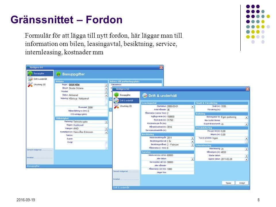 2016-09-198 Gränssnittet – Fordon Formulär för att lägga till nytt fordon, här läggar man till information om bilen, leasingavtal, besiktning, service